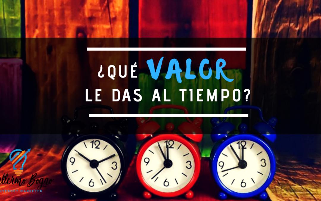 ¿Qué Valor Le Das Al Tiempo?