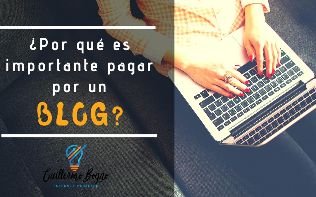 ¿Por qué es importante pagar por un Blog?