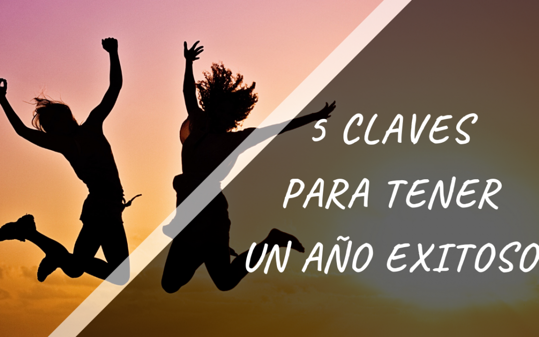 5 Claves para tener un año éxitoso