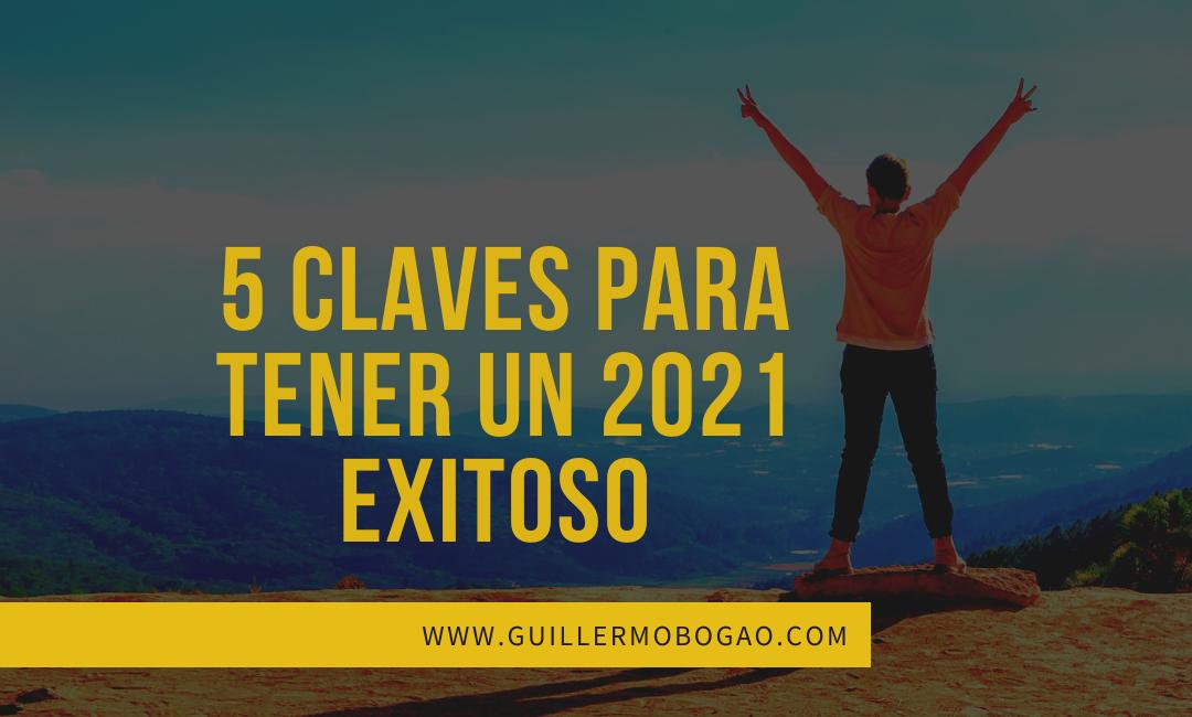 5 Claves para tener un 2021 éxitoso