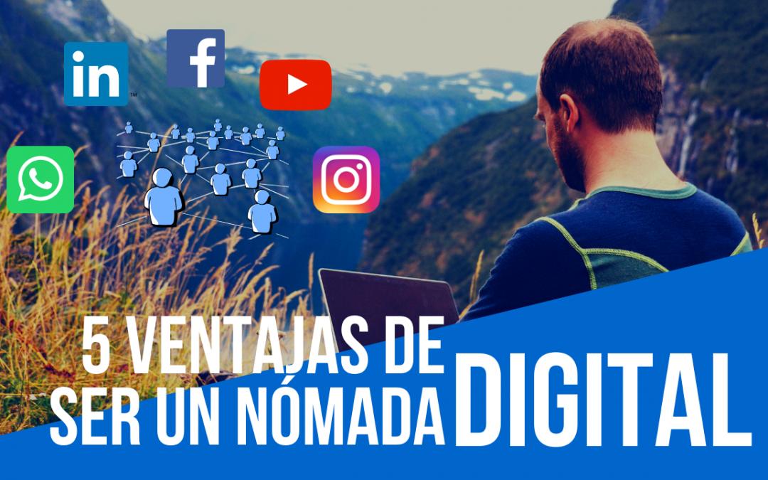 5 ventajas de ser un nómada digital en la actualidad.