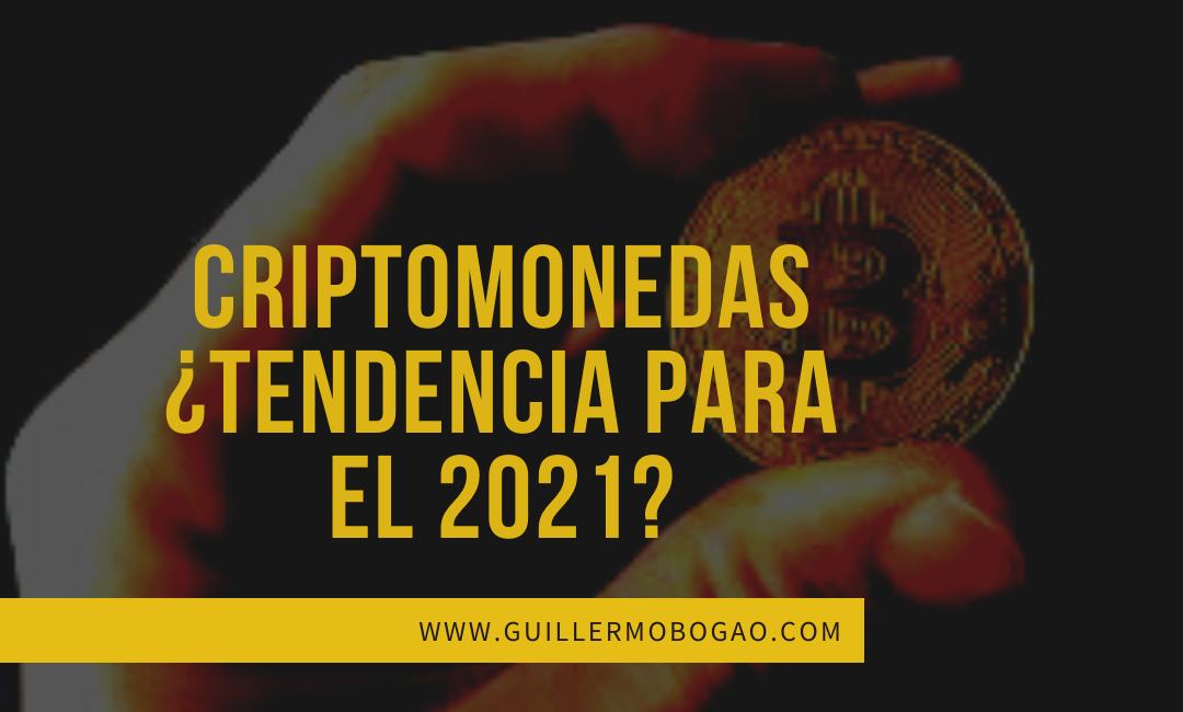Criptomonedas¿tendencia para el 2021?